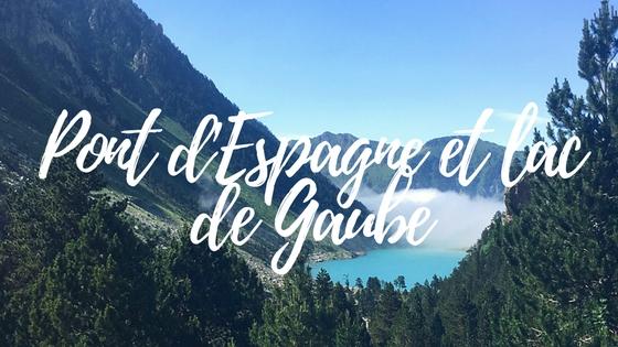 Pont d'Espagne et lac de Gaube